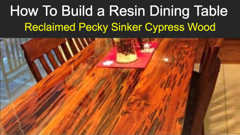 How to Build a Resin Dining Table with Pecky SInker Cypress Wood - Thumbnail