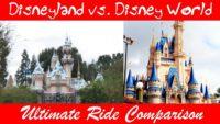 Disneyland vs. Disneyworld Ride Comparison Thumbnail