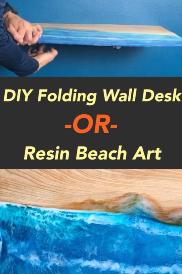 In this tutorial, I show you how to make wood resin beach art that converts to a DIY folding wall desk.